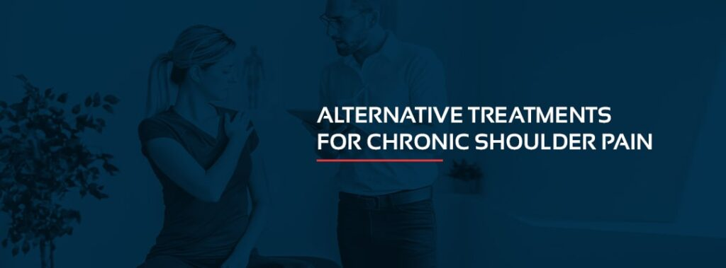 Alternative Treatments for Chronic Shoulder Pain