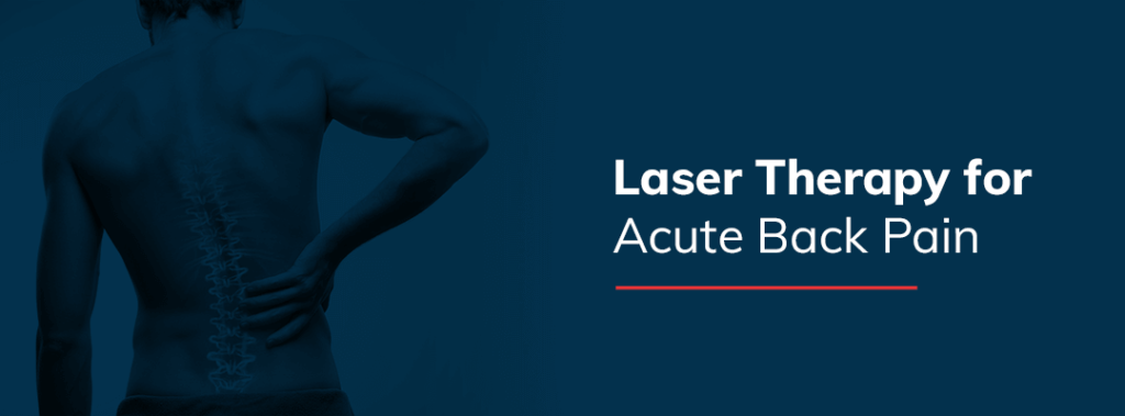 Laser Therapy for Acute Back Pain