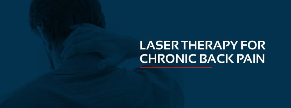 Laser Therapy for Chronic Back Pain
